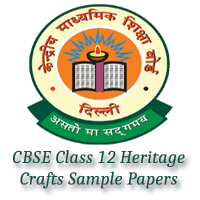 CBSE Class 12 Heritage Crafts Sample Papers