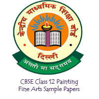 CBSE Class 12 Painting Fine Arts Sample Papers