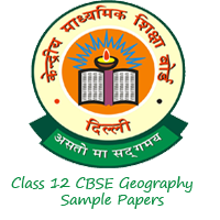 Class 12 CBSE Geography Sample Papers