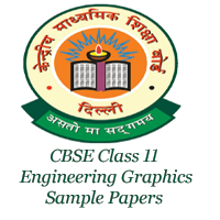 CBSE Class 11 Engineering Graphics Sample Papers
