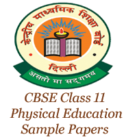 CBSE Class 11 Physical Education Sample Papers
