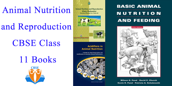 Animal Nutrition and Reproduction CBSE Class 11 Books Pdf Download