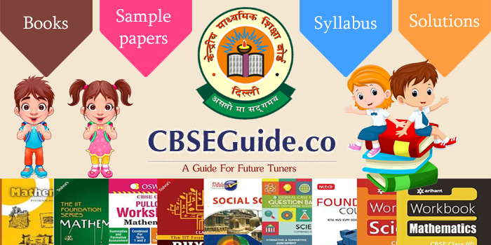 CBSE Guide - CBSE Results, CBSE Sample Papers, CBSE Syllabus, CBSE Books Image