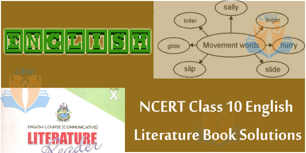 NCERT Class 10 English Literature Book Solutions Free Pdf