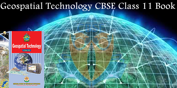 Geospatial Technology CBSE Class 11 Books | cbse nic in
